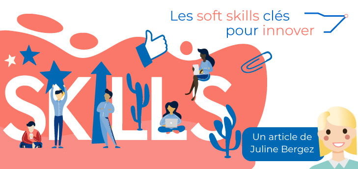 Soft skills clés pour innover